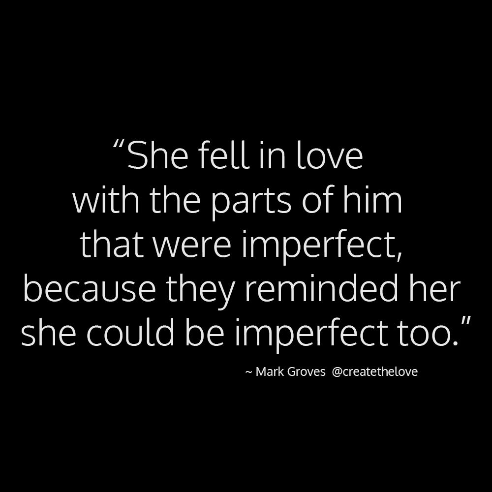 Imperfect Love Quotes Fall In Love With Imperfectcreatethelove Markgroves  Words