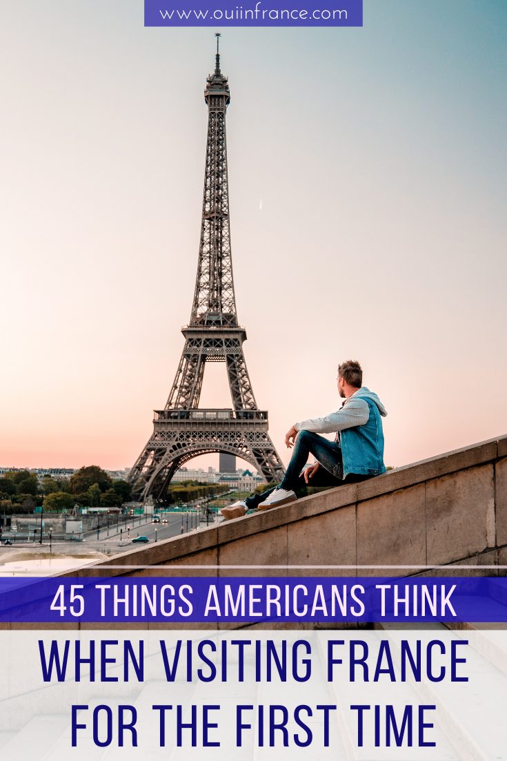 45 Things Americans Think When Visiting France For The First Time Visit France Paris France Travel France Travel