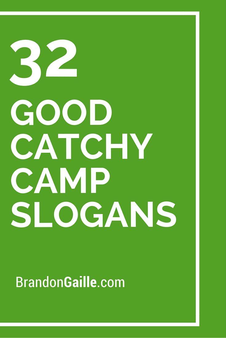 33 Good Catchy Camp Slogans Camper Catchy Slogans Scout Slogan
