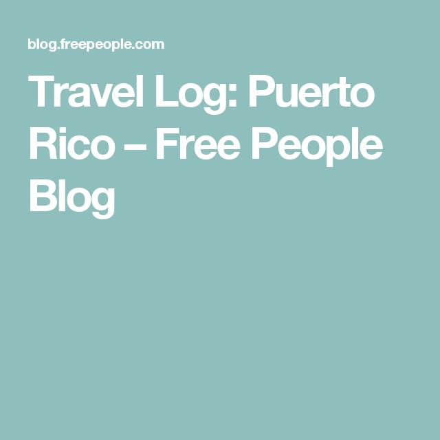 Travel Log: Puerto Rico – Free People Blog