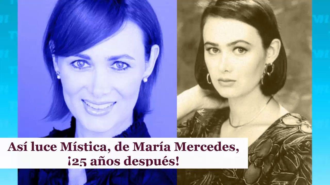 Así luce Mística, de María Mercedes, ¡25 años después!