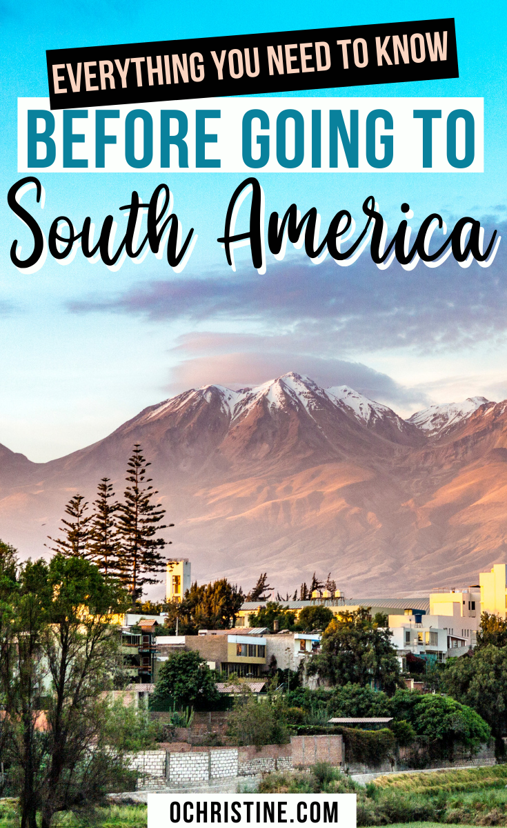 Everything You Need to Know Before Going to South America