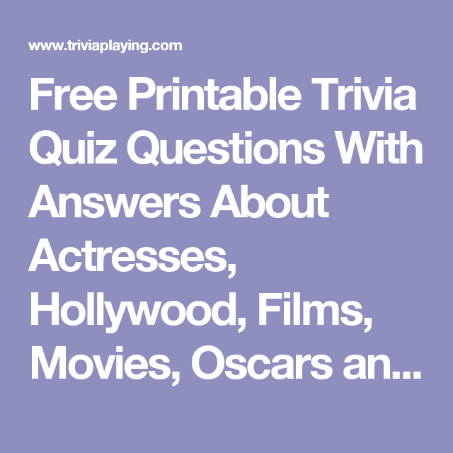 Free Printable Trivia Quiz Questions With Answers About Actresses