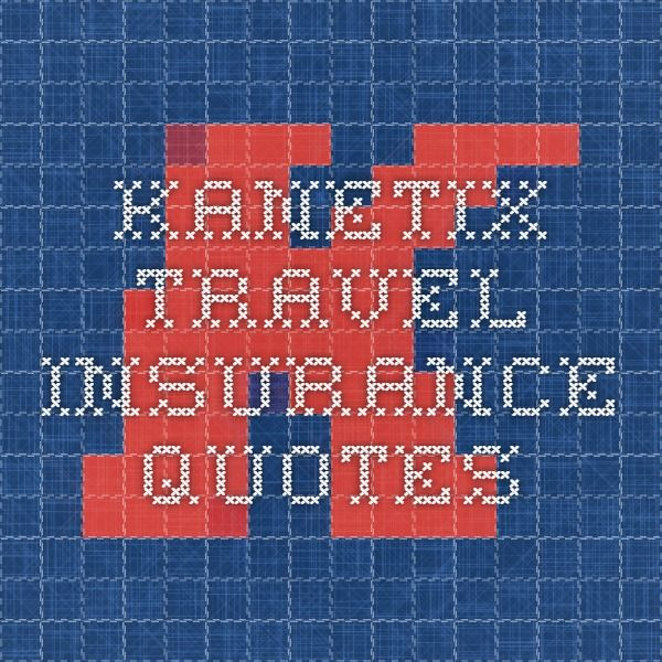 Kanetix Travel Insurance Quotes Travel Insurance Quotes Travel