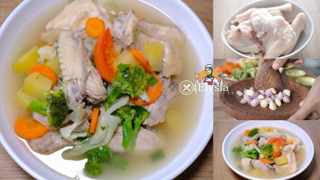 Resep Mudah Berbuka Sayur Sop Ayam Resep Masakan Rumahan Elysiakitchen Youtube Resep Masakan Masakan Simpel Masakan