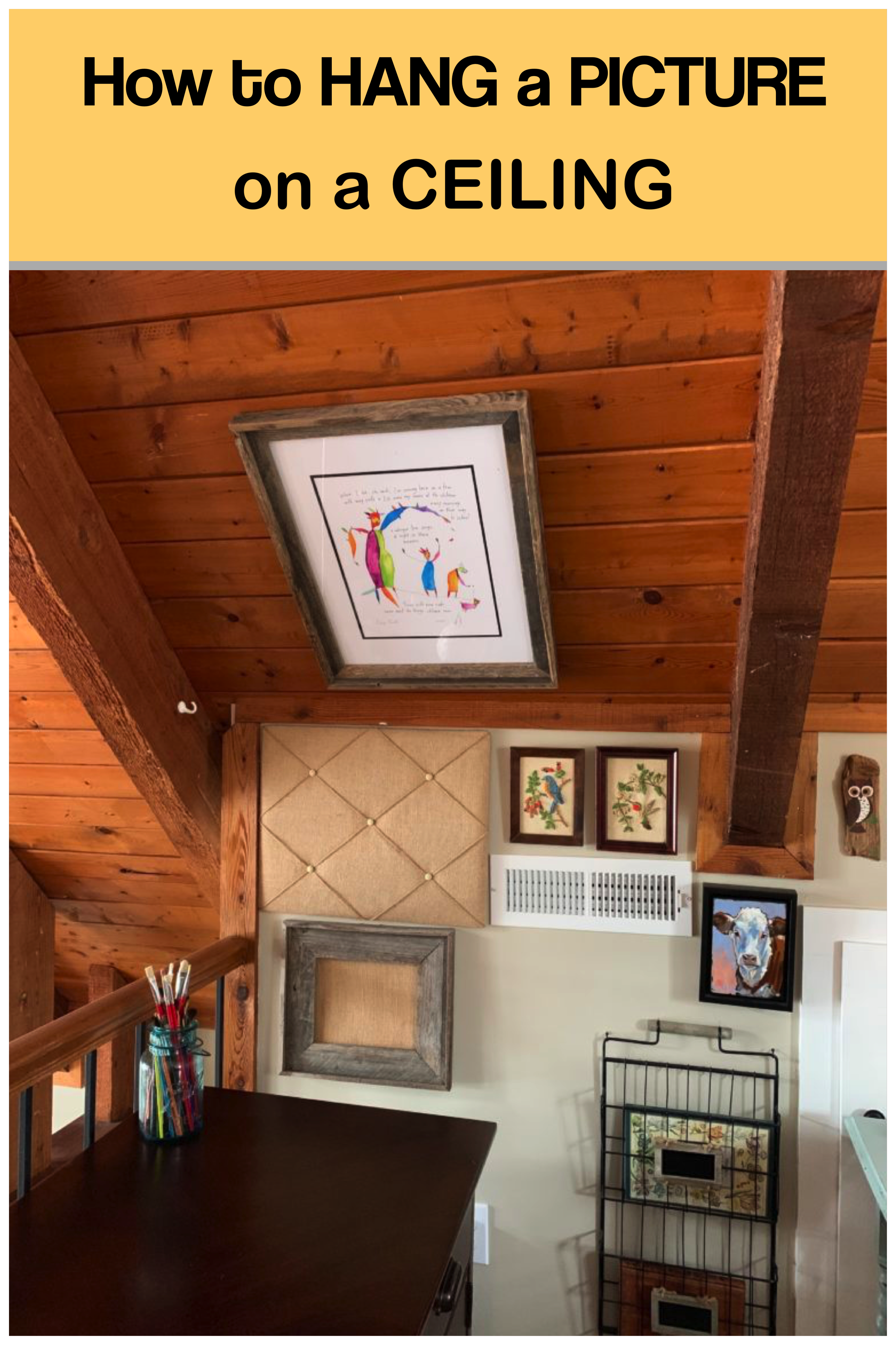 How To Hang A Picture On A Ceiling Hanging Pictures Hanging Cool Inventions
