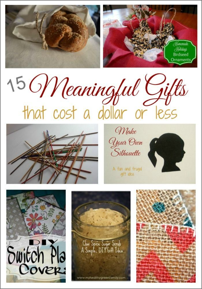 you dont have to spend a lot of money to give meaningful gifts in factyou can give meaningful gifts for a dollar or less here are 15 ideas to get you