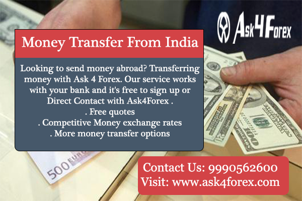 Ask4forex Is And Kings India S First Full Featured Online Foreign Exchange Private Remittances Booking Portal We Provide Money