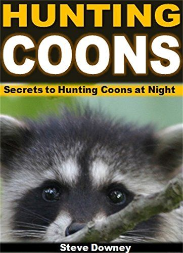 FREE TODAY  -  Hunting Coons: Secrets to Hunting Coons at Night by Steve Downey http://www.amazon.com/dp/B015WKCRSK/ref=cm_sw_r_pi_dp_XbtGwb03K7240