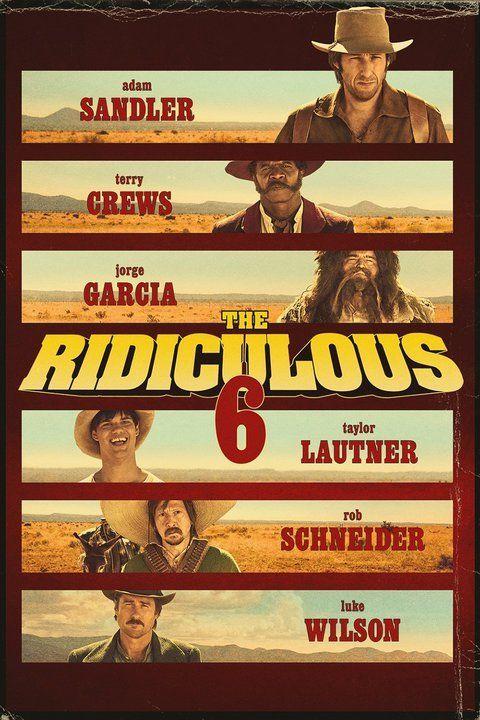 The Ridiculous 6 Adam Sandler Movies Adam Sandler Streaming Movies