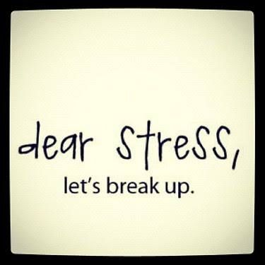 Dear Stress Let S Break Up Stress Quotes Funny Stressed Out Quotes Stress Quotes