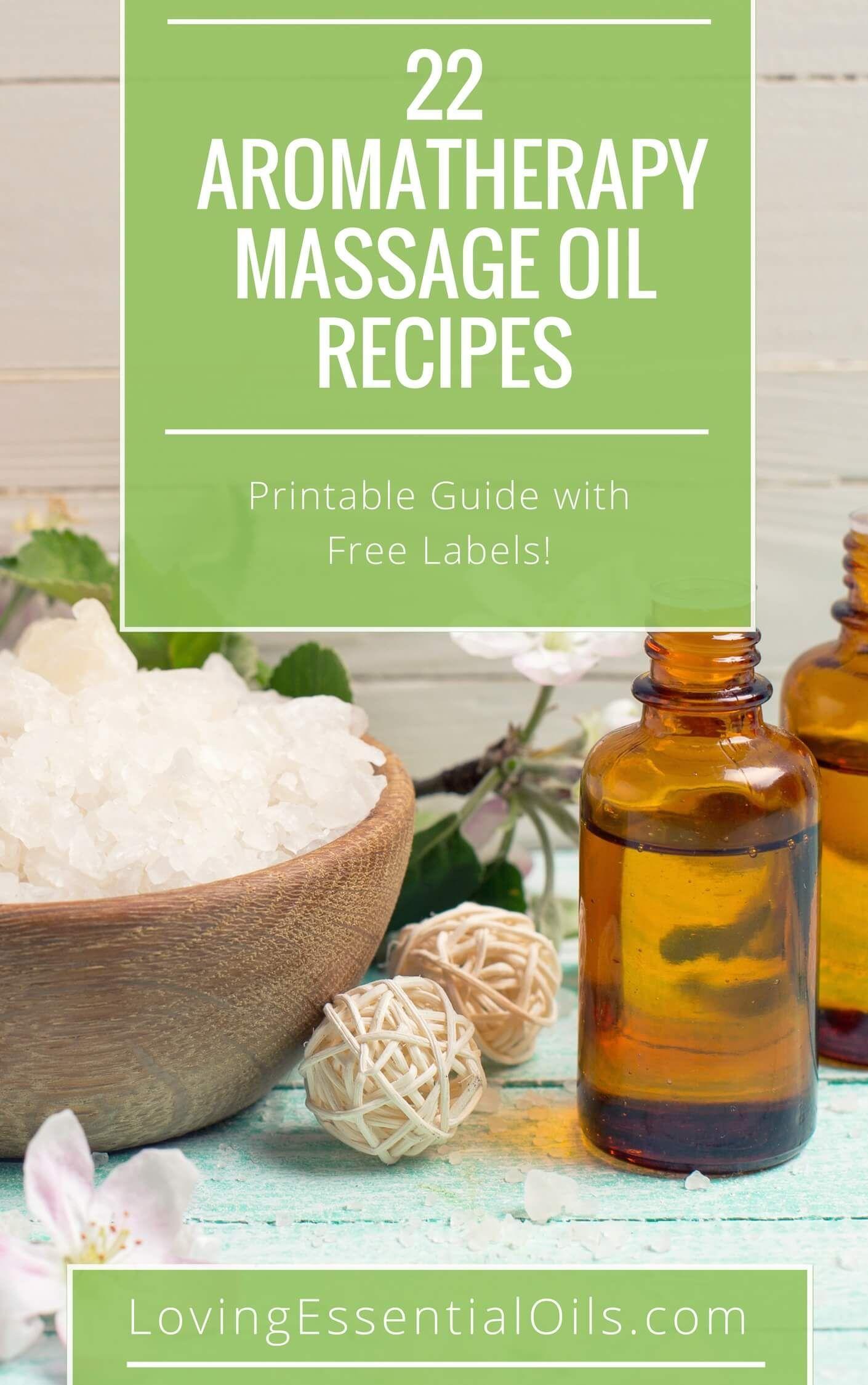 22 Aromatherapy Massage Oils Free Recipe Guide Loving Essential Oils Massages Aromatherapy Recipes Aromatherapy Massage Oils Diy Essential Oil Recipes