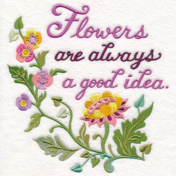 Flowers Are Always A Good Idea Design M14783 From Emblibrary