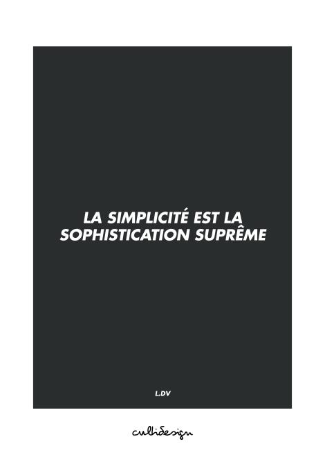 La Simplicité Est La Sophistication Suprême : simplicité, sophistication, suprême, Simplicité, Sophistication, Suprême, Simplicité,, Citation
