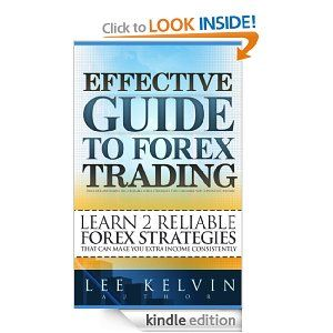 Effective Guide To Forex Trading Learn 2 Reliable Forex