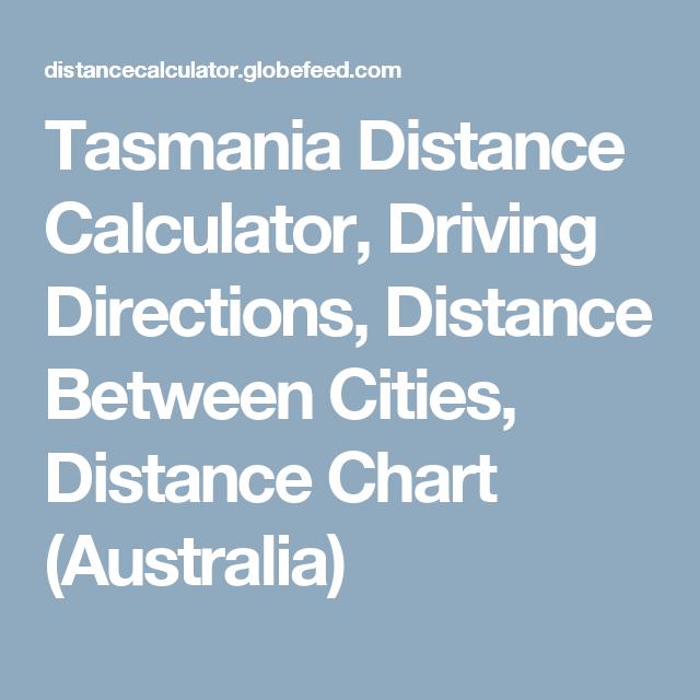 tasmania distance calculator driving directions distance between