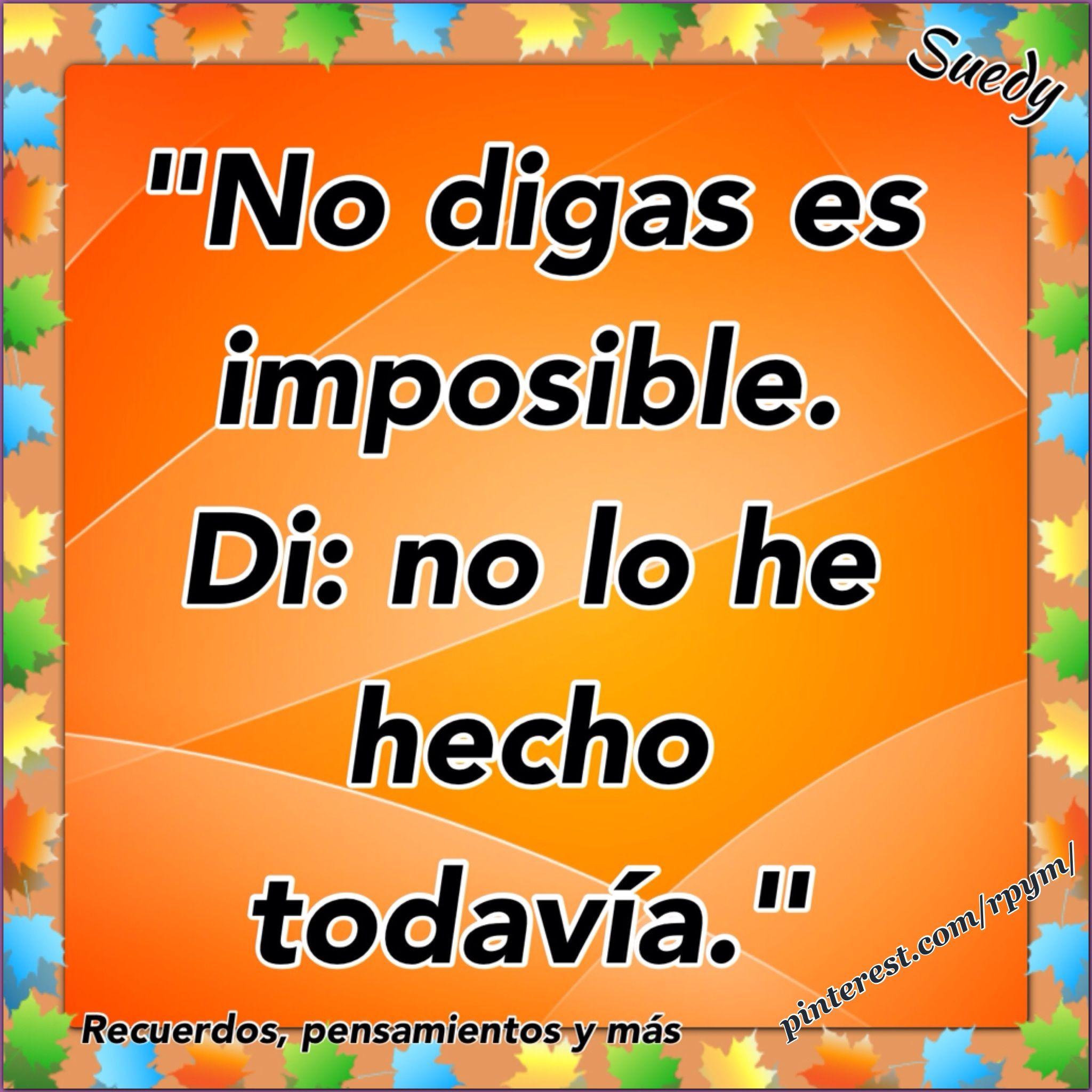 """No digas """"es imposible"""""""