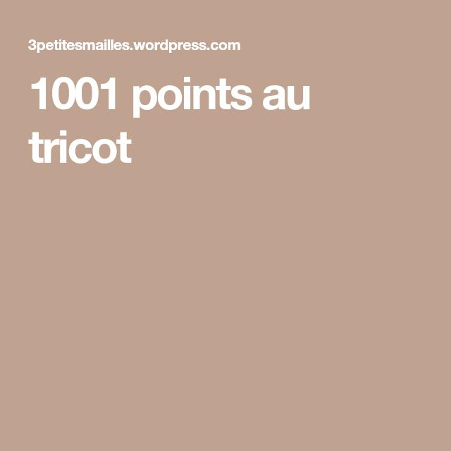 1001 points au tricot | Point de tricot, Tricot et Les ...
