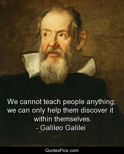 Galileo Quotes We Cannot Teach People Anything…  Galileo Galilei  Quotes Pics