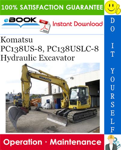 Komatsu Pc138us 8 Pc138uslc 8 Hydraulic Excavator Operation Maintenance Manual In 2020 Hydraulic Excavator Operation And Maintenance Komatsu