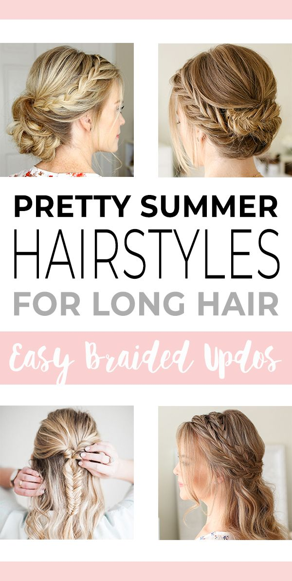 Pretty Summer Hairstyles For Long Hair Easy Braided Updos Ohmeohmy Blog Easy Braided Updo Braids For Long Hair Braided Hairstyles