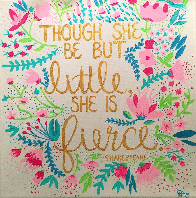 Though she be but little, she is fierce. Big little greek sorority art. Shakespeare quote.