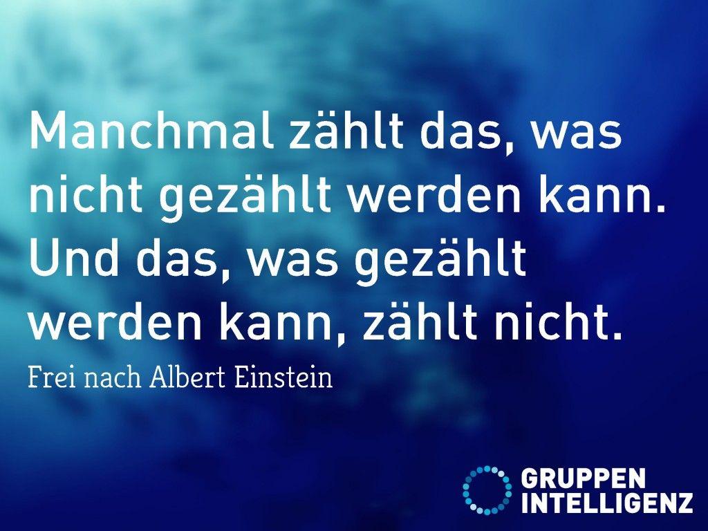 Manchmal Zahlt Das Was Nicht Gezahlt Werden Kann Einstein Zitate Zitate Einstein