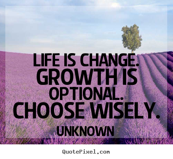 growth pictures and quotes | Quote about life - Life is change ...