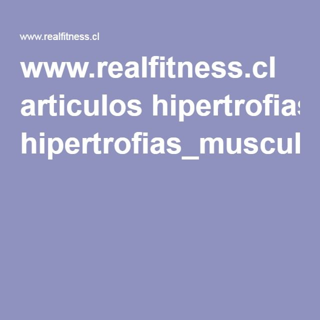 www.realfitness.cl articulos hipertrofias_musculares.pdf