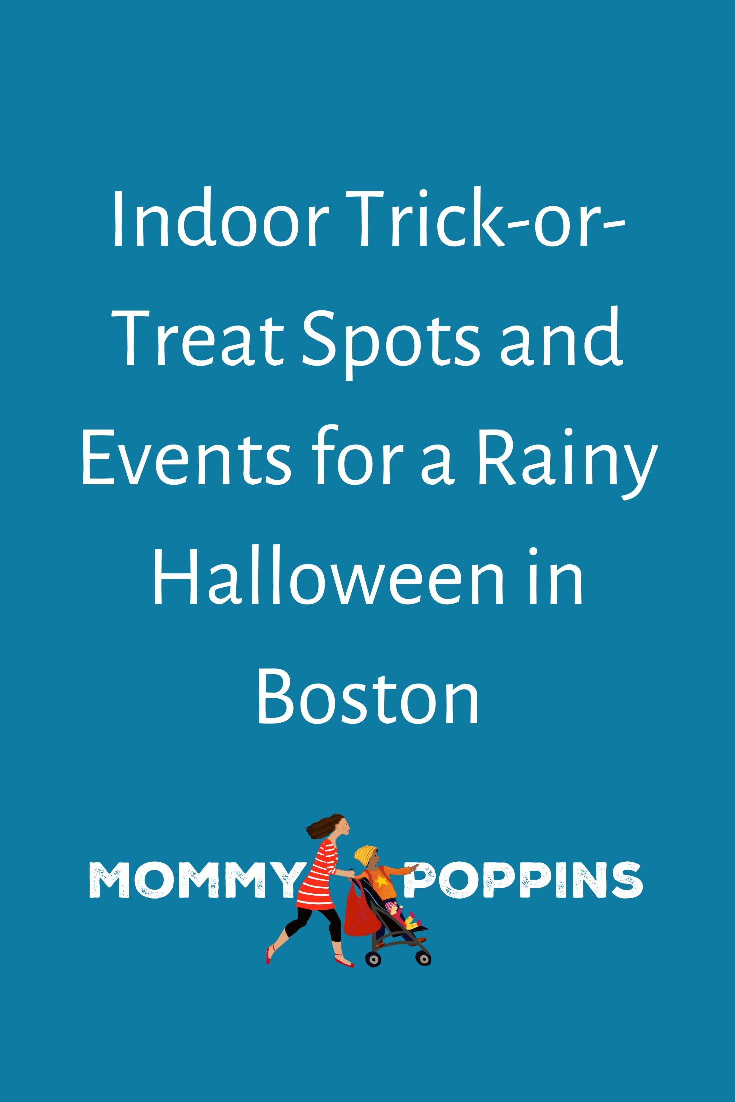 Indoor TrickofTreating Spots for BostonArea Kids on