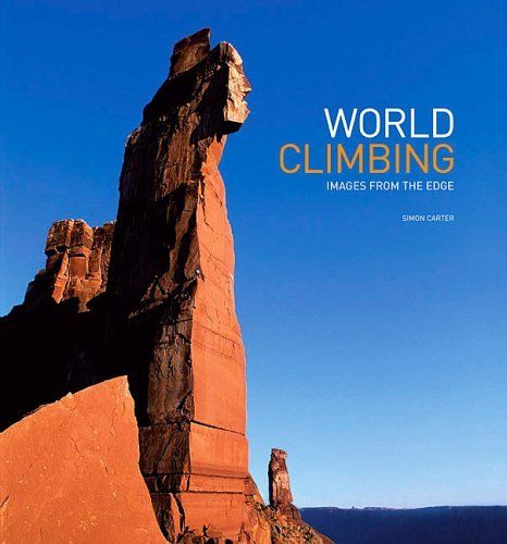 World Climbing: Images from the Edge by Simon Carter. $30.00. Publication: October 17, 2006. Publisher: Wilderness Press; 1 edition (October 17, 2006). 194 pages