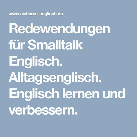 Alltagsenglisch Redewendungen Fur Smalltalk Englisch Lernen Englisch Worter Lernen Englisch Vokabeln Lernen