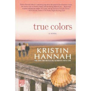 True Colors: Kristin Hannah | Books & Authors I Like | Pinterest ...