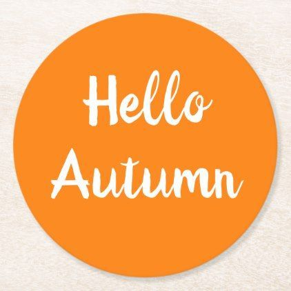 HELLO AUTUMN Paper Coaster | Zazzle.com #helloautumn HELLO AUTUMN Paper Coaster #helloautumn