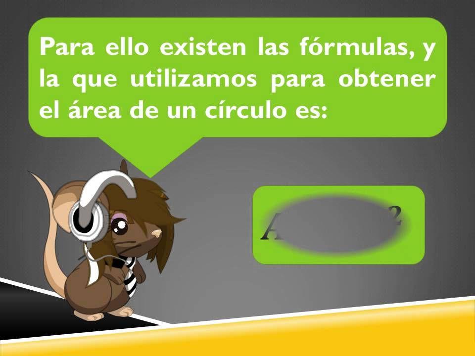 Video  que  presenta  la  fórmula  para  obtener el área  de un círculo.