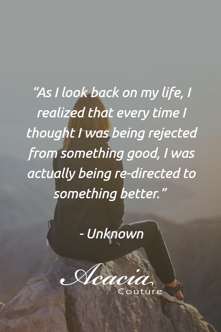 As I Look Back On My Life I Realized That Every Time I Thought I Was Being Rejected From Some Quotes Inspirational Positive Inspirational Quotes Super Quotes