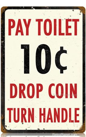 Restaurant Bathroom Signs pay toilet distressed bathroom steel sign | toilet, restaurant