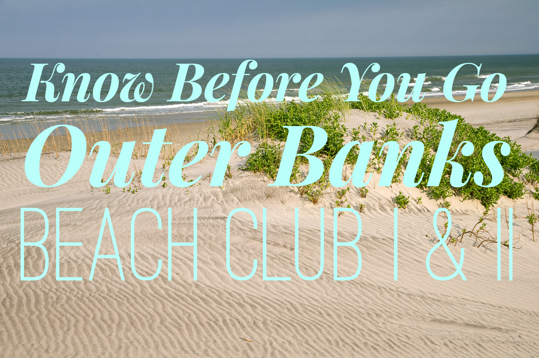 Helpful Information To Know Before You Go To Outer Banks Beach Club I Ii In Nags Head Nc Outer Banks Beach Outer Banks Vacation Outer Banks