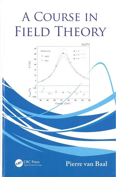 A Course in field theory / Pierre van Baal