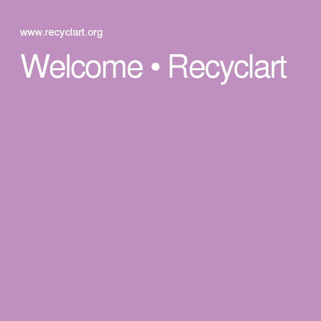 Welcome • Recyclart