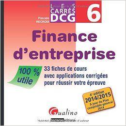 Finance D Entreprise 33 Fiches De Cours Avec Applications Corrigees Pour Reussir Votre Epreuve Ce Livre Est Un Verita Finance Fiches Comptabilite De Gestion