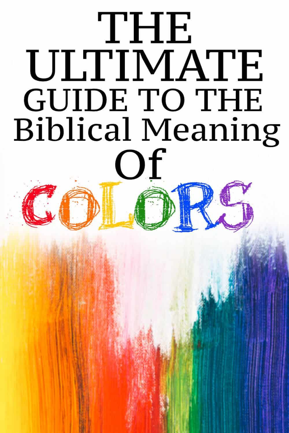 The Ultimate Guide To The Biblical Meaning Of Colors With Images
