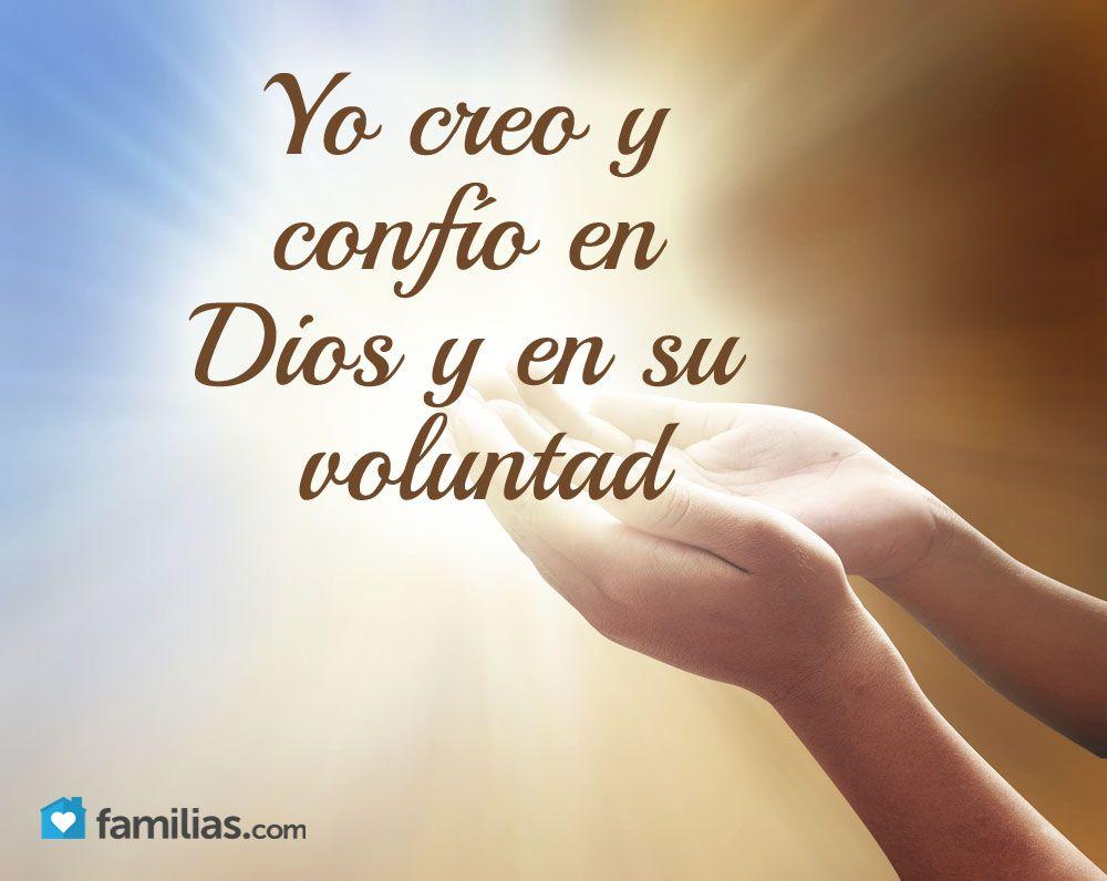 Yo creo y confo en Dios y en su voluntad