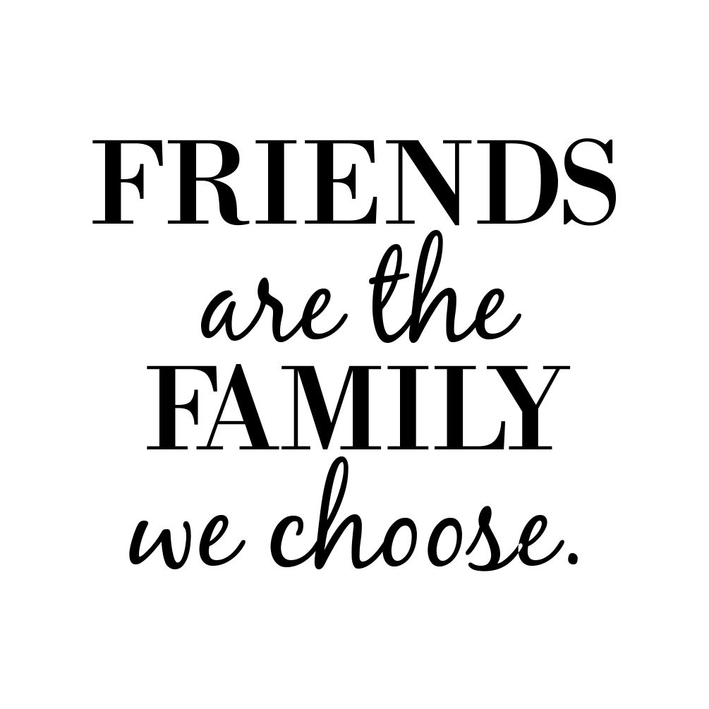 Grey S Friends Are The Family We Choose Vinyl Sticker Car Decal Friends Like Family Quotes Friends Are Family Quotes Friendship Day Quotes