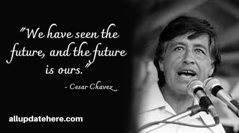 Cesar Chavez Quotes On Education Social Change Cesar Chavez Quotes Activist Quote Cesar Chavez