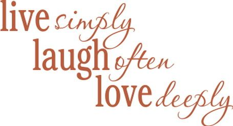 Family Quotes, Live Simply Laugh Often Love Deeply   Popular Apartment,  Home Interior And