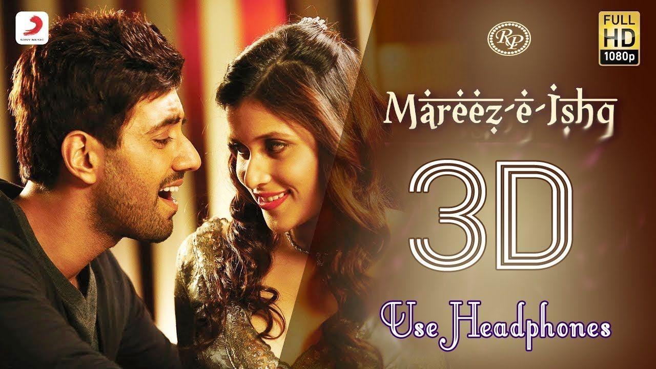 3d Version Mareez E Ishq Zid Mannara Karanvir Arijit Singh Bollywood Music Videos Bollywood Music Romantic Songs