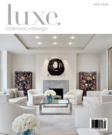 Luxe Interior Design Magazine New York Edition Winter 2013 English 252 Pages True Pdf 172 Modern White Living Room Home Living Room Living Room Ceiling
