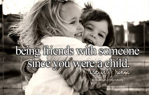 Still Have Such A Friend 3 Childhood Friends Quotes Just Girly Things Childhood Quotes