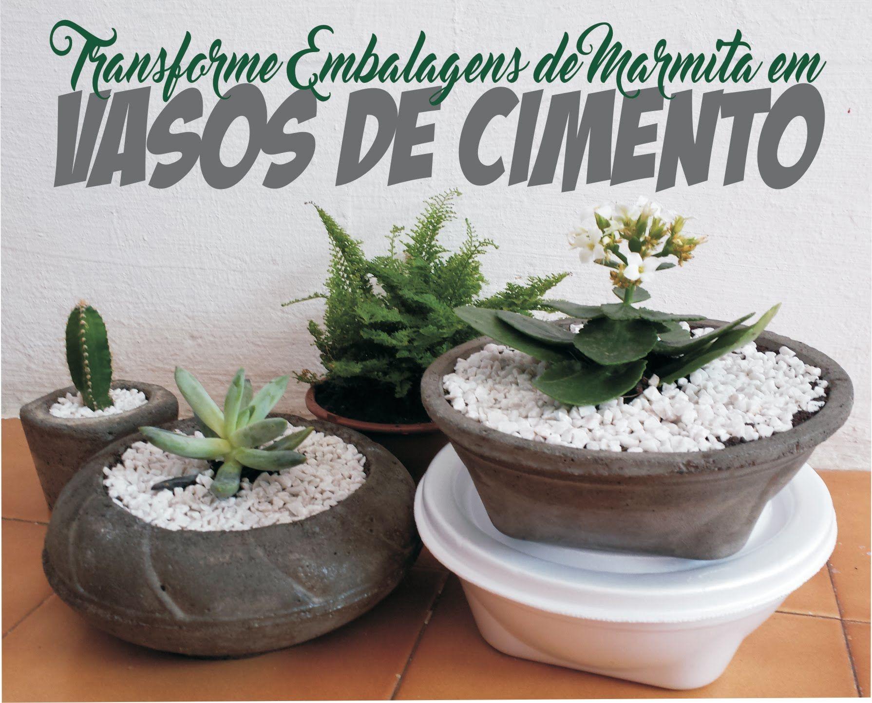 Vasi Da Giardino Colorati transforme embalagem de marmita em vasos de cimento   vasos